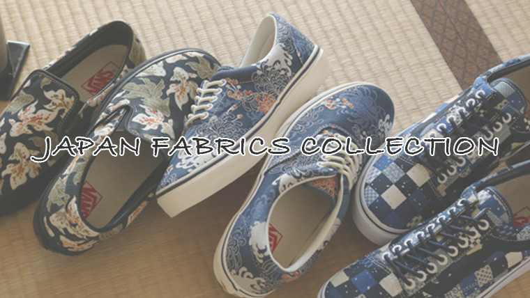 JAPAN FABRICS COLLECTION - 新作3種 - VANS